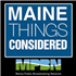Maine Things Considered