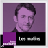 Les Matins - Podcast