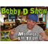 The Bobby D Show