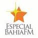 Especial Bahia FM