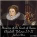Memoirs of the Court of Queen Elizabeth, Volumes I & II by Aikin