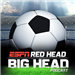 Big Head Red Head Podcast (ESPN.com)