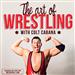 Colt Cabana's Art of Wrestling Podcast