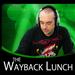 Wayback Lunch
