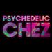Psychedelic CHEZ