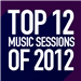 Top 12 Music Sessions of 2012