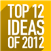 Top 12 Ideas of 2012