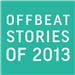 Offbeat Stories of 2013