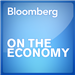 Bloomberg On the Economy
