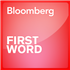 Bloomberg First Word