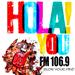 Hola You - 106.9 FM