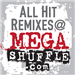 All Hit Remixes @ MEGASHUFFLE.com