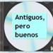 Antiguos  Pero Buenos