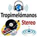 TROPIMELOMANOS STEREO