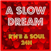 A SLOW DREAM - RnB Soul 24H