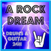 A ROCK DREAM – Drums & Guitar 24H