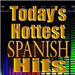 Today's Hottest Spanish Hits